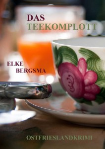 Elke Bergsma: Das Teekomplott