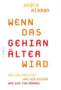 André Aleman: Wenn das Gehirn älter wird